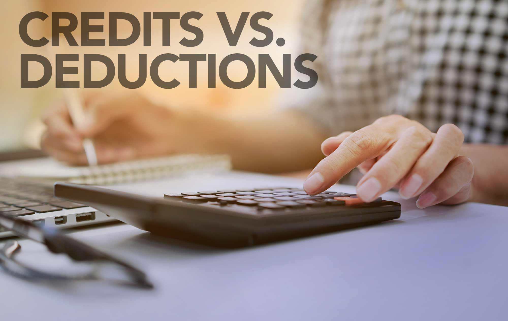 Tax Credits vs. Tax Deductions